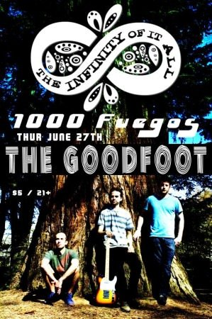 The Infinity Of It All w/1000 Fuegos @ The Goodfoot