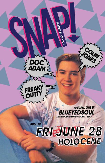 SNAP! '90S DANCE PARTY w/ Dr. Adam, Colin Jones & Freaky Outty @ Holocene