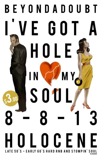 I'VE GOT A HOLE IN MY SOUL: w/  DJ Beyondadoubt @ Holocene