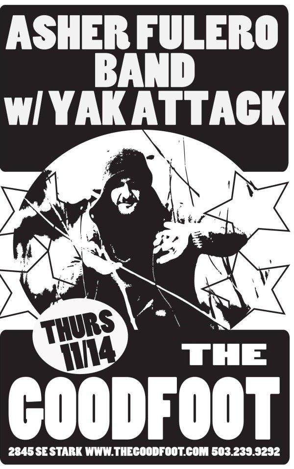 Asher Fulero Band w/Yak Attack @ Goodfoot