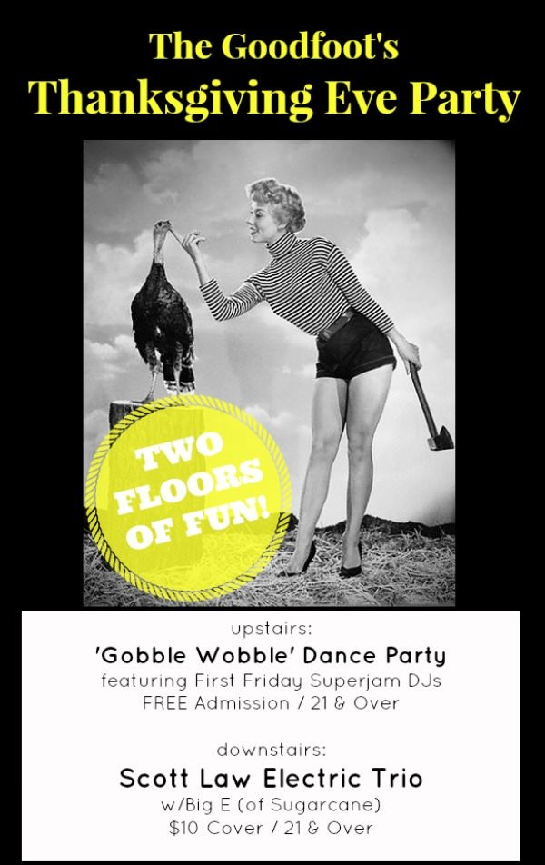 The Goodfoot's Pre-Thanksgiving Day Bash
