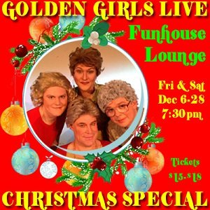 Golden Girls: Live! @ Funhouse Lounge