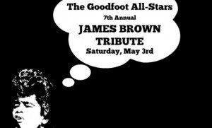 Goodfoot All-Stars 7th Annual James Brown Tribute
