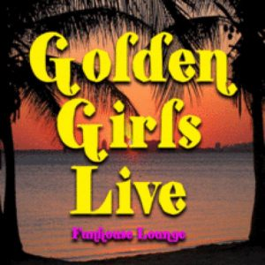Golden Girls @ Funhouse Lounge