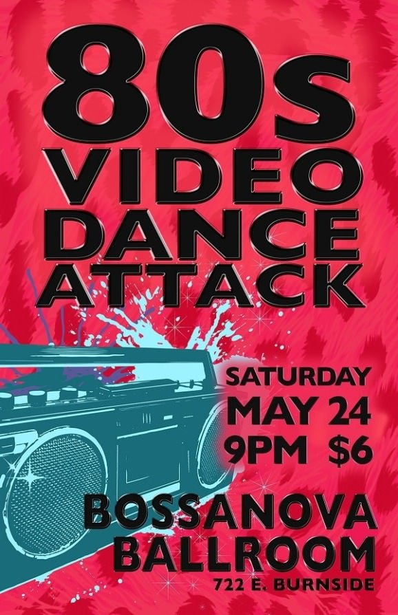 80s Video Dance Attack @ Bossanova Ballroom