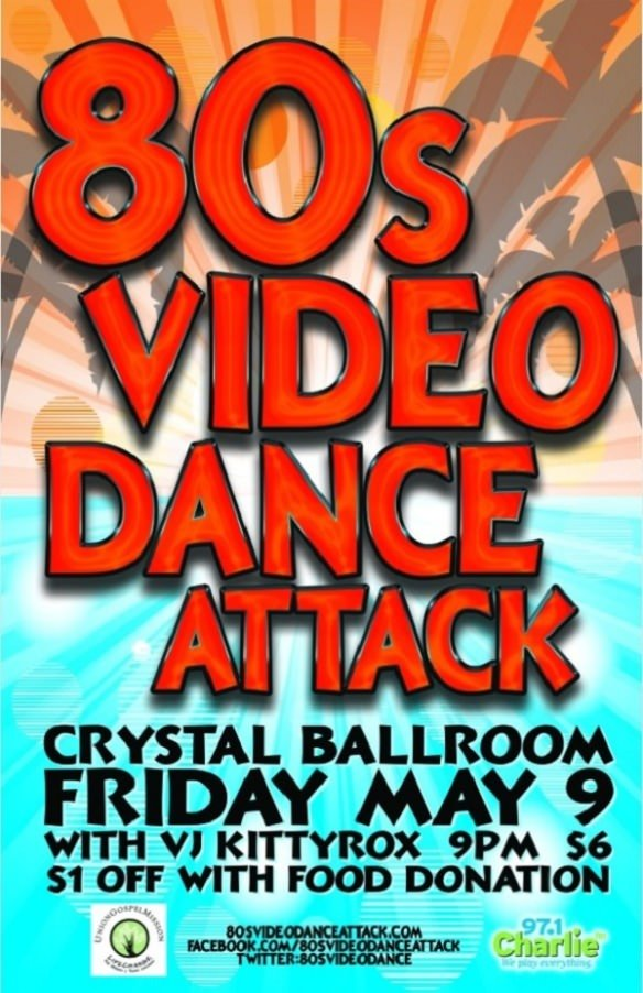 May 9: 80s video dance attack @ Crystal Ballroom