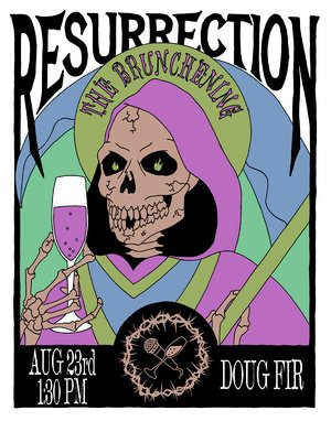 Resurrection: The Brunchening @ The Doug Fir