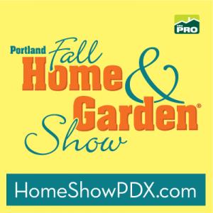 2014 Portland Fall Home Garden Show Portland Expo Center Discount Coupon Meet The Best