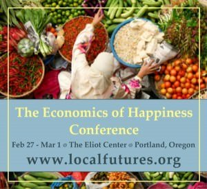 Portland 2015 Economics of Happiness Conference @ The Eliot Center