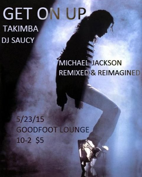 Get On UP! Michael Jackson Re-Mixed & Re-Imagined with TAKIMBA & DJ Saucy