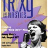 "Trixy & The Nasties, with ""King"" Louis Pain"