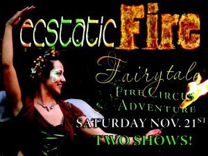 Ecstatic Fire, A Fairytale Fire Circus Adventure!