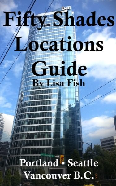 fifty Shades of Gray Locations guide