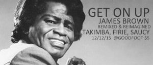 Get On UP! James Brown Re-Mixed & Re-Imagined featuring TAKIMBA, DJ Saucy & DJ Firie
