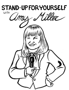 Stand Up For Yourself Amy Miller @ Helium Comedy Club