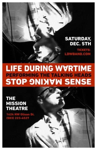"McMenamins Presents: LIFE DURING WARTIME perform the film ""Stop Making Sense,"""