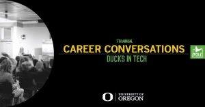 7th Annual Career Conversations: Ducks in Tech