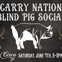 Carry Nation Blind Pig Social