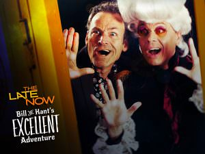 The Late Now - Bill & Kant's Excellent Adventure