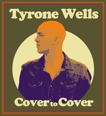 """Tyrone Wells """"Cover to Cover"""""""