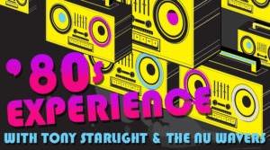 Win Tickets ($128): Tony Starlight's & the Nu Wavers '80s