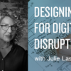 Ziba Talks: Designing for Digital Disruption featuring Julie Lasky